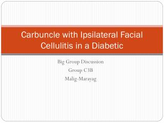 Carbuncle with Ipsilateral Facial Cellulitis in a Diabetic