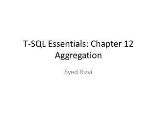 T-SQL Essentials: Chapter 12 Aggregation