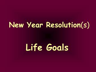 New Year Resolution (s)
