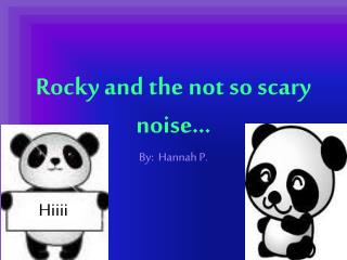 Rocky and the not so scary noise…
