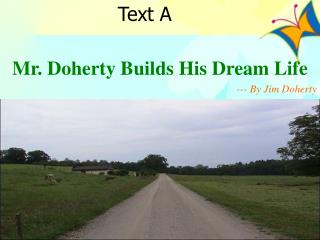 Mr. Doherty Builds His Dream Life --- By Jim Doherty