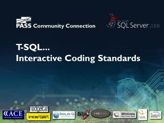 T-SQL... Interactive Coding Standards
