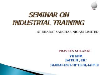 SEMINAR ON  INDUSTRIAL TRAINING