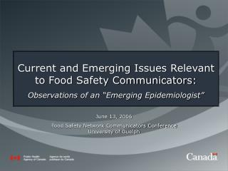 Current and Emerging Issues Relevant to Food Safety Communicators:
