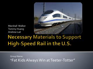 Necessary Materials to Support High-Speed Rail in the U.S.