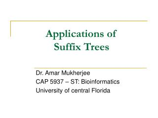 Applications of  Suffix Trees