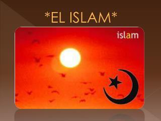 *EL ISLAM*