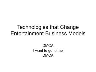 Technologies that Change Entertainment Business Models