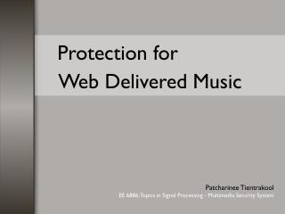 Protection for      Web Delivered Music