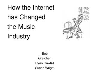 How the Internet  has Changed  the Music  Industry