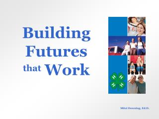 Building Futures that Work