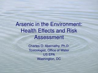 Arsenic in the Environment: Health Effects and Risk Assessment