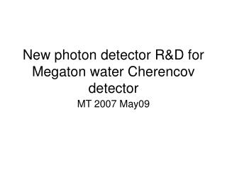 New photon detector R&D for Megaton water Cherencov detector
