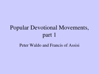 Popular Devotional Movements, part 1