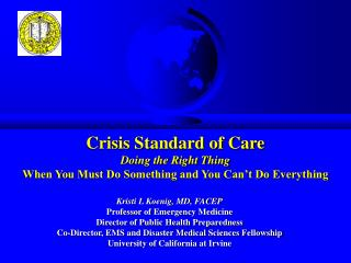 Crisis Standard of Care Doing the Right Thing When You Must Do Something and You Can't Do Everything