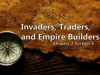 Invaders, Traders, and Empire Builders