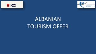 ALBANIAN  TOURISM OFFER
