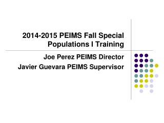2014-2015 PEIMS Fall Special Populations I Training
