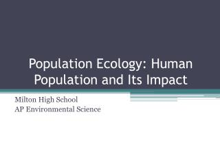 Population Ecology: Human Population and Its Impact