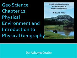Geo Science Chapter 12  Physical Environment and Introduction to Physical Geography