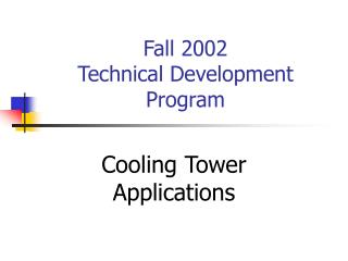 Fall 2002  Technical Development Program