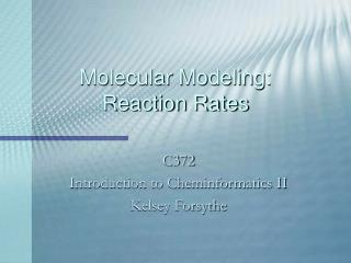 Molecular Modeling: Reaction Rates