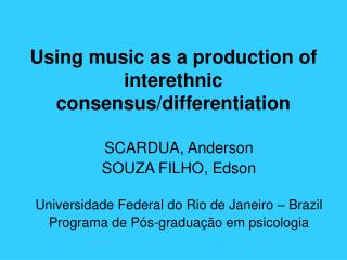 Using music as a production of interethnic consensus/differentiation