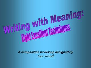 A composition workshop designed by  Sue Stindt