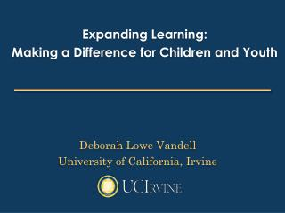 Deborah Lowe Vandell University of California, Irvine