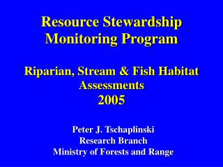 Resource Stewardship Monitoring Program Riparian, Stream & Fish Habitat Assessments 2005