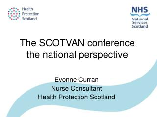 The SCOTVAN conference the national perspective