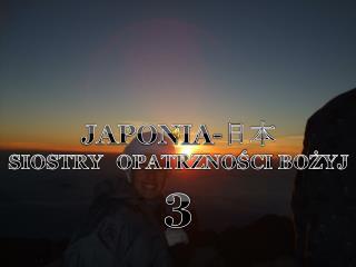JAPONIA- 日本 SIOSTRY OPATRZNO Ś CI  BOŻYJ 3