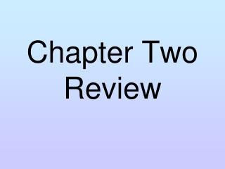 Chapter Two Review