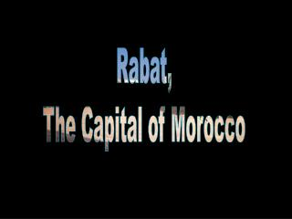 Rabat,  The Capital of Morocco