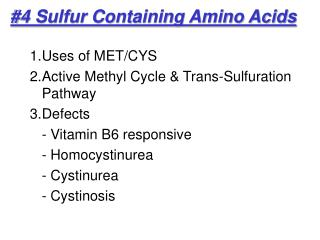 #4 Sulfur Containing Amino Acids