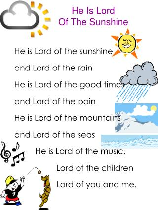 He Is Lord  Of The Sunshine