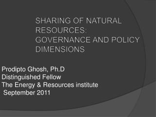 SHARING OF NATURAL RESOURCES: Governance and policy dimensions