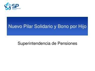 Nuevo Pilar Solidario y Bono por Hijo