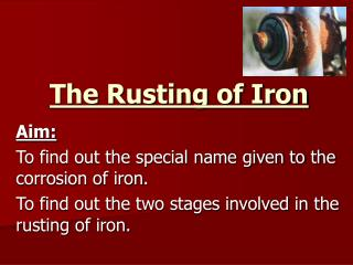 The Rusting of Iron