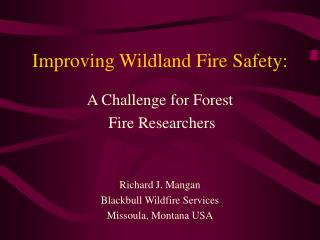 Improving Wildland Fire Safety: