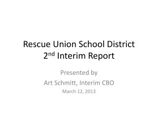 Rescue Union School District 2 nd  Interim Report
