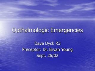 Opthalmologic Emergencies