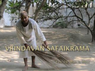 Vrindavan Safaikrama Feb. 28- Mar. 1, 2012