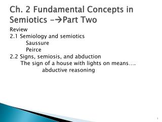 Ch. 2 Fundamental Concepts in Semiotics -  Part Two