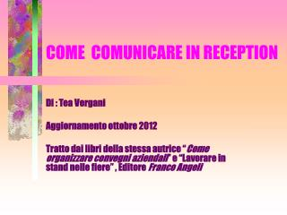 COME  COMUNICARE IN RECEPTION