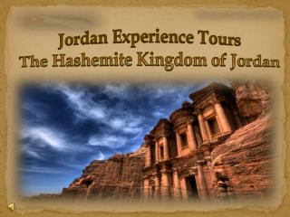 Jordan Experience Tours  The Hashemite Kingdom of Jordan