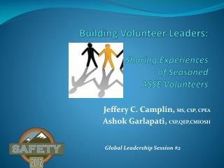 Building Volunteer Leaders : Sharing Experiences  of Seasoned  ASSE Volunteers