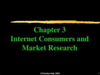Chapter 3 Internet Consumers and Market Research