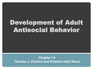 Development of Adult Antisocial Behavior