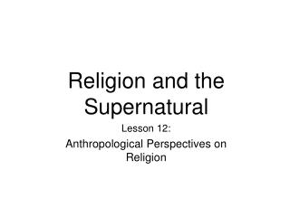Religion and the Supernatural